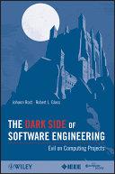 The Dark Side of Software Engineering