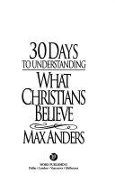 30 Days to Understanding What Christians Believe