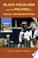 Black Folklore and the Politics of Racial Representation Book