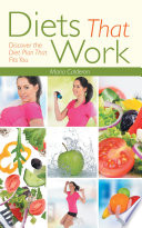 Diets That Work  Discover the Diet Plan That Fits You Book
