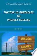 A Project Manager S Guide To The Top 10 Obstacles To Project Success Book PDF