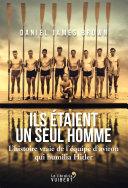Ils étaient un seul homme - L'histoire vraie de l'équipe d'aviron qui humilia Hitler [Pdf/ePub] eBook