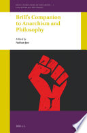 Brill S Companion To Anarchism And Philosophy