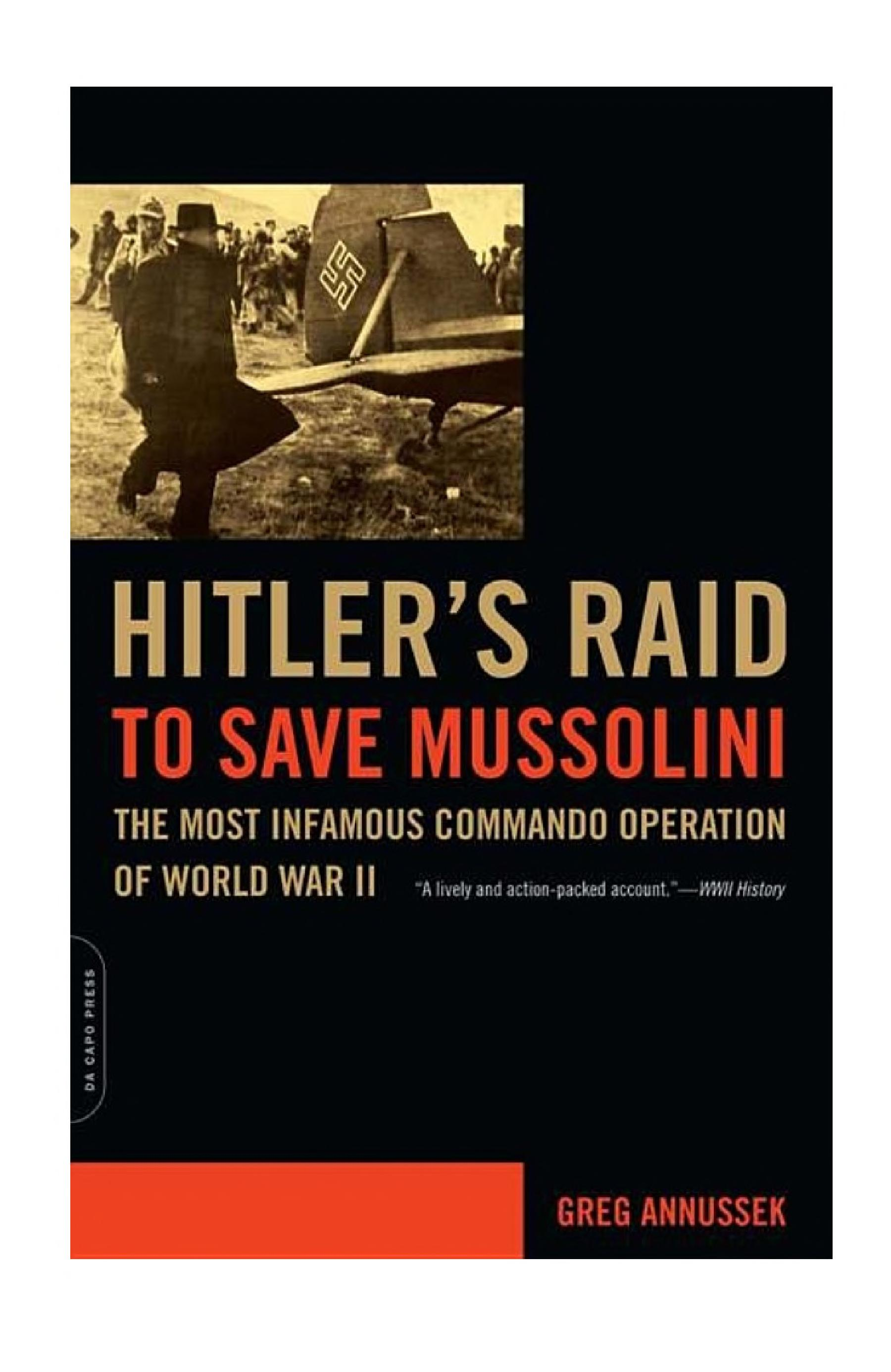 Hitler s Raid to Save Mussolini