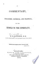 A Commentary, Explanatory, Doctrinal, and Practical, on the Epistle to the Ephesians