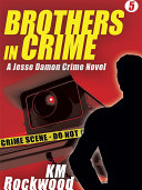 Pdf Brothers in Crime: Jesse Damon Crime Novel #5 Telecharger
