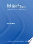 Globalizing the Prehistory of Japan
