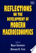 Reflections on the Development of Modern Macroeconomics