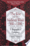 The Rise of the Medieval World  500 1300
