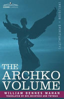 The Archko Volume Or  the Archeological Writings of the Sanhedrim   Talmuds of the Jews