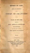 Reports of Cases Adjudged and Determined in the Court of Chancery of the State of New York  1814 1850   Johnson s Chancery reports  v  6 7  Hopkin s Chancery reports  v  1  Paige s Chancery reports  v  1 2