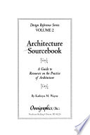 Architecture sourcebook  : a guide to resources on the practice of architecture