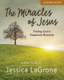 The Miracles of Jesus   Women s Bible Study Leader Guide