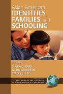 Asian American Identities  Families    Schooling