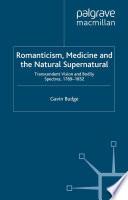 Romanticism  Medicine and the Natural Supernatural