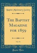 The Baptist Magazine For 1859 Vol 51 Classic Reprint