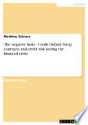 The negative basis   Credit Default Swap contracts and credit risk during the financial crisis
