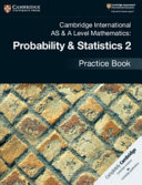 Books - New Cambridge International As & A-Level Mathematics Mechanics Probability And Statistics 2 Practice Book | ISBN 9781108444927