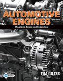 Automotive Engines: Diagnosis, Repair, and Rebuilding