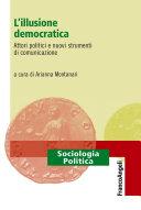 L'illusione democratica. Attori politici e nuovi strumenti di comunicazione