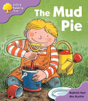 Oxford Reading Tree: Stage 1+: First Phonics the Mud Pie