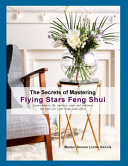 The Secrets of Mastering Flying Stars Feng Shui