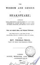 The wisdom and genius of Shakspeare: comprising moral philosophy, delineations of character [&c.] with notes and scriptural references [compiled] by T. Price