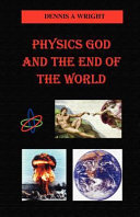 Pdf Physics God and the End of the World