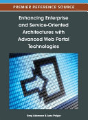 Enhancing Enterprise and Service-Oriented Architectures with Advanced Web Portal Technologies