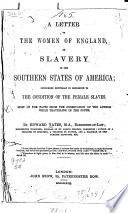 A Letter to the Women of England  on Slavery in the Southern States of America