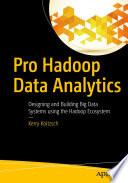 Pro Hadoop Data Analytics