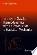 Lectures in Classical Thermodynamics with an Introduction to Statistical Mechanics Book