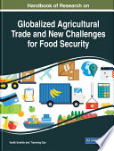 Handbook of Research on Globalized Agricultural Trade and New Challenges for Food Security