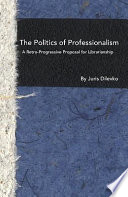 The Politics Of Professionalism Book PDF