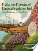 Production Processes of Renewable Aviation Fuel Book