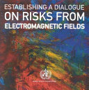 Establishing a Dialogue on Risks from Electromagnetic Fields