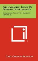 Bibliographic Index of Permian Invertebrates