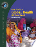 Case Studies In Global Health Millions Saved Book PDF
