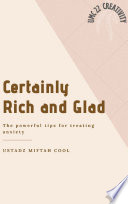 Certainly Rich and Glad