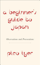 link to A beginner's guide to Japan : observations and provocations in the TCC library catalog