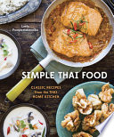 """""""Simple Thai Food: Classic Recipes from the Thai Home Kitchen [A Cookbook]"""" by Leela Punyaratabandhu"""