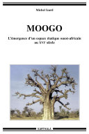 Pdf Moogo - L'émergence d'un espace étatique ouest-africain au XVIe siècle Telecharger