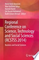 """Regional Conference on Science, Technology and Social Sciences (RCSTSS 2014): Business and Social Sciences"" by Mohd Amli Abdullah, Wan Kalthom Yahya, Nazirah Ramli, Siti Rosiah Mohamed, Badli Esham Ahmad"