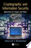 Cryptographic and Information Security Approaches for Images and Videos Book
