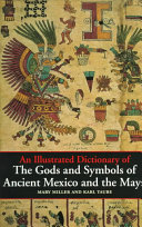 An Illustrated Dictionary of the Gods and Symbols of Ancient Mexico ...