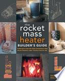 The Rocket Mass Heater Builder s Guide