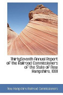 Thirtyseventh Annual Report of the Railroad Commissioners of the State of New Hampshire  1881