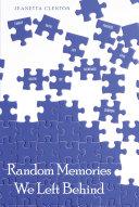 Random Memories We Left Behind