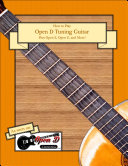 How to Play Open D Tuning Guitar
