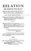 Relation de deux voyages dans les mers Australes et des Indes, faits en 1771, 1772, 1773, & 1774. ... On trouvera à la suite de ce journal quelques lettres ou Mémoires sur la marine, et un état des services de M. de K.